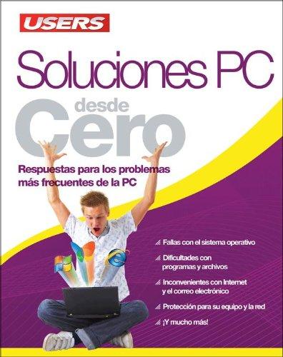 SOLUCIONES PC DESDE CERO: Espanol, Users (Spanish Edition) pdf epub