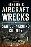Historic Aircraft Wrecks of San Bernardino County (Disaster)