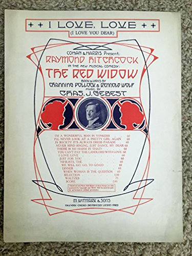 I LOVE LOVE (Channing Pollock and Rennold Wolf, and Charles Gebest SHEET MUSIC large format) from THE RED WIDOW...