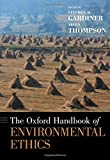 img - for The Oxford Handbook of Environmental Ethics (Oxford Handbooks) book / textbook / text book