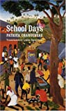 School Days, Patrick Chamoiseau, 0803263767