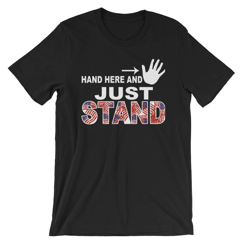 Just Stand Army Veteran T-Shirt Men Women Boy Girl Kid Youth Chevronet Suken Just Stand Hand Here and Just Stand T-Shirt