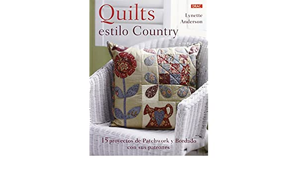 Quilts estilo Country: LYNETTE ANDERSON: 9788498744552: Amazon.com: Books