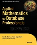 Applied Mathematics for Database Professionals, Lex de Haan and Toon Koppelaars, 1430242841