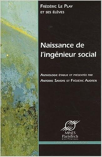 Téléchargement Naissance de l'ingénieur social : Les ingénieurs des mines et la science sociale au XIXe siècle epub pdf