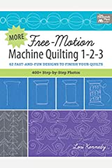 More Free-Motion Machine Quilting 1-2-3: 62 Fast-and-Fun Designs to Finish Your Quilts Kindle Edition