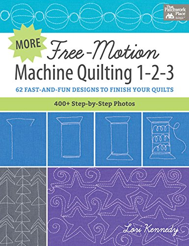 More Sewing Machine Fun - More Free-Motion Machine Quilting 1-2-3: 62 Fast-and-Fun Designs to Finish Your Quilts