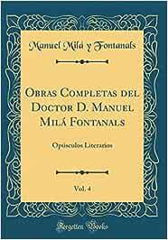 Obras Completas del Doctor D. Manuel Milá Fontanals, Vol
