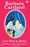 Front cover for the book Love Wins in Berlin by Barbara Cartland