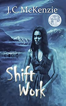 Shift Work (A Carus Novel Book 4) by [McKenzie, J. C.]