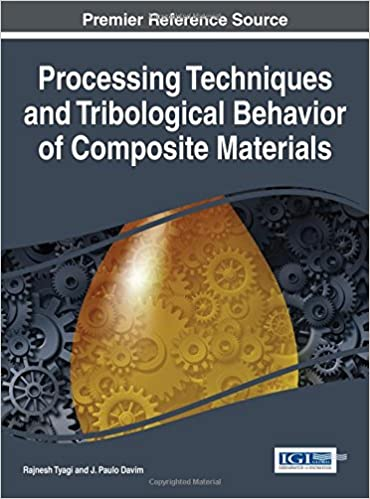 Downloading audio books for free Processing Techniques and Tribological Behavior of Composite Materials (Advances in Chemical and Materials Engineering) by Rajnesh Tyagi 1466675306 (Spanish Edition) PDF