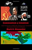 Communism and Islamism, Mark Alexander, 1497543274