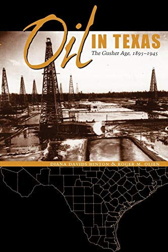 Oil in Texas: The Gusher Age, 1895-1945 (Clifton and Shirley Caldwell Texas ()