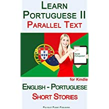 Learn Portuguese II with Parallel Text - Short Stories (English - Portuguese)