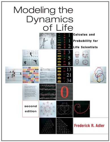 By Frederick R. Adler - Modeling the Dynamics of Life: Calculus and Probability for Life Scientists (with iLrn? Testing): 2nd (second) Edition