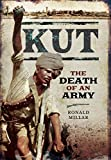 img - for Kut: The Death of an Army book / textbook / text book
