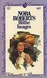 Blithe Images (Silhouette Romance, No. 127)