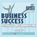 Business Success Series: Business Success Positive Affirmations audio CD