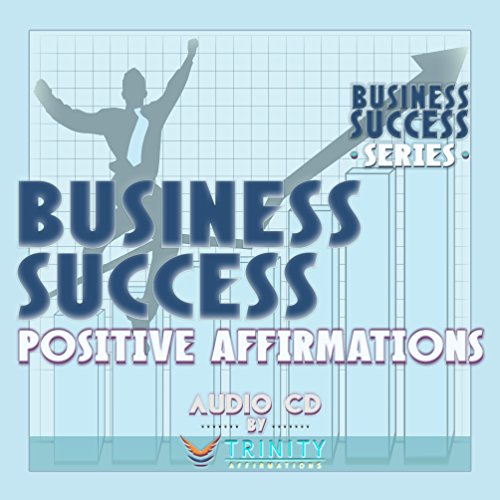 Business Success Series: Business Success Positive Affirmations audio CD by TrinityAffirmations