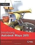 Introducing Autodesk Maya 2015: Autodesk Official Press