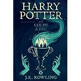 Harry Potter et la Coupe de Feu (La série de livres Harry Potter)