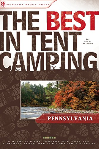 The-Best-in-Tent-C&ing-Pennsylvania-A-Guide- & The Best in Tent Camping: Pennsylvania: A Guide for Car Campers ...