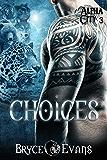 Choices (Alpha City Book 3)