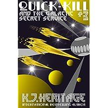Quick-Kill And The Galactic Secret Service: (Part Three)