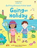 img - for Getting Dressed Going on Holiday (Usborne Getting Dressed Sticker Books) book / textbook / text book