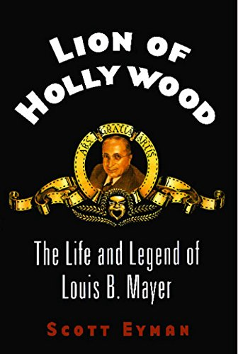 Lion of Hollywood: The Life and Legend of Louis B. Mayer cover