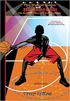 The Virtual Game of Basketball: The Math, Physics and Fundamentals: Volume 2