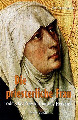 Die priesterliche Frau oder das Priestertum des Herzens