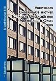 Volkswagen Universitatsbibliothek, Technische Universitat und Universitat der KunsteBerlin, Hettlage, Bernd and Hilbich, Markus, 3867112118