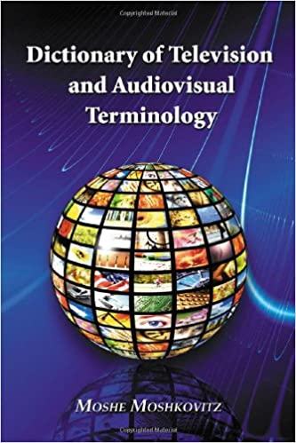 Dictionary of Television and Audiovisual Terminology
