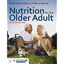 Nutrition For The Older Adult, Second Edition Includes Navigate 2 Advantage Access