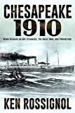 CHESAPEAKE 1910: NEWS READERS ON BAY STEAMERS, THE GREAT WAR AND PROHIBITION (Steamboats & Oyster Wars: The News Reader Book 3)