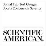 Spinal Tap Test Gauges Sports Concussion Severity | Abdul-Kareem Ahmed