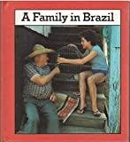 img - for A Family in Brazil (Families the World over Ser.) book / textbook / text book
