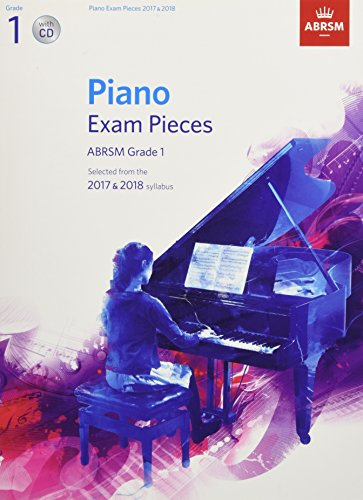 [B.e.s.t] Piano Exam Pieces 2017 & 2018, ABRSM Grade 1, with CD: Selected from the 2017 & 2018 syllabus (ABRSM E.P.U.B