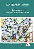 Die Entdeckung Von Amerika Durch Die Isländer, Karl Heinrich Hermes, 3863826264