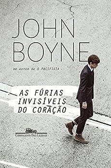 As fúrias invisíveis do coração por [Boyne, John]