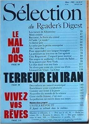 SELECTION DU READER'S DIGEST N? 457 du 01-03-1985 LES TUEURS DE KHOMEINY - BACCARAT - LA FEERIE DU CRISTAL - LA PEINTURE AU TRACTEUR OU L'ART AGRICOLE - CLAY REGAZZONI - L'ARMEE DU SALUT - A NEW YORK - LEONARD DE VINCI - LA CENE - TERREUR EN IRAN - NOUVEL
