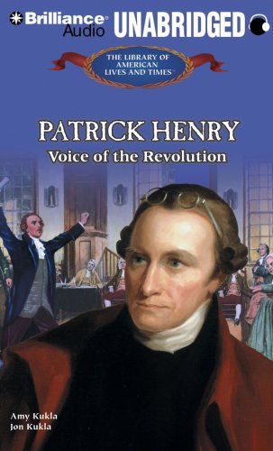Patrick Henry: Voice of the Revolution (The Library of American Lives and Times Series) by Brilliance Audio
