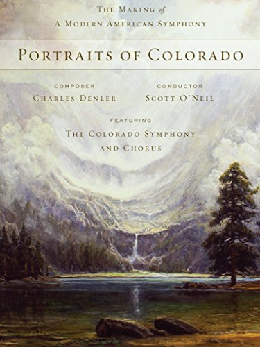 Portraits Of Colorado   The Making Of A Modern American Symphony