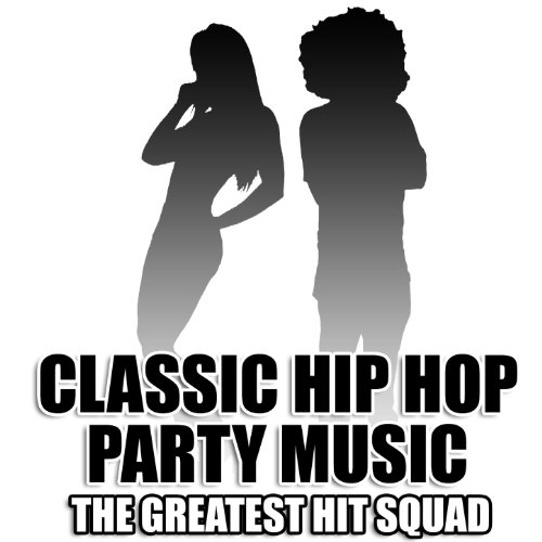 Classic Hip Hop Party Music [Clean]