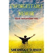 Unforgettable Memoir: God Remember Me