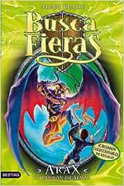 Arax, el ladrón de almas: Buscafieras Especial 3: Amazon
