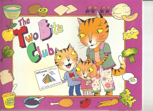 The Two Bite Club (My Pyramid for Preschoolers)