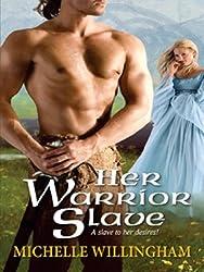 Her Warrior Slave (MacEgan Brothers series Book 1)