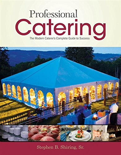 Professional Catering by Stephen B. Shiring